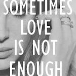 Why love is simply not enough to make it.